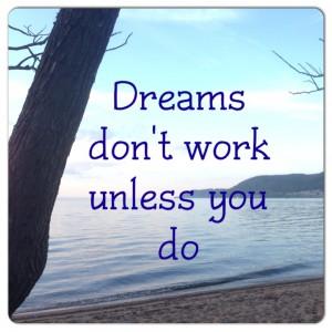 drömmar räcker inte
